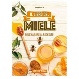 LIBRO: Il libro del miele. Dall'alveare al raccolto. Gianni Ravazzi